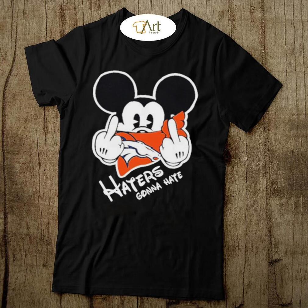 Mickey haters gonna denver american football team shirt