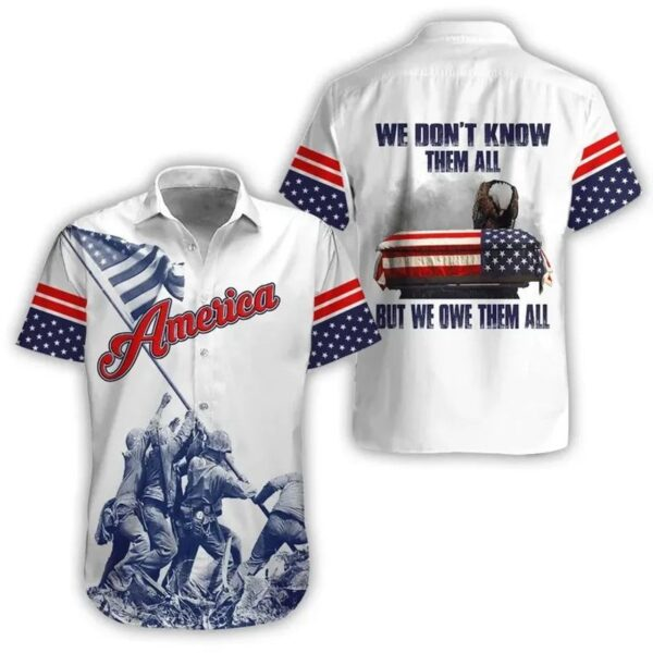 America Eagle We Dont Know Them All But We Owe Them All Hawaiian Shirts
