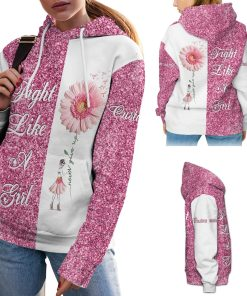 Fight Like A Girl Breast Cancer Awareness Custom Name 3D All Over Print Hoodie Shirt For Breast Cancer Womens